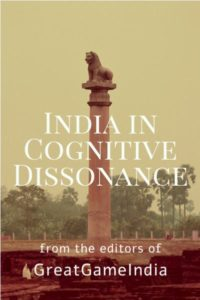 India in Cognitive Dissonance GreatGameIndia's Exclusive Book