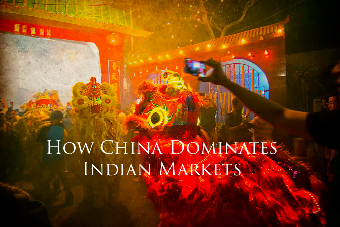 How China tookover Indian markets