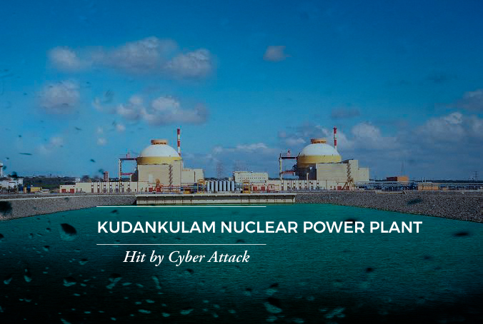 Kudankulam Nuclear Power Plant hit by Cyberattack