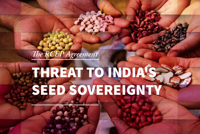 RCEP Agreement Threat to India's Seed Sovereignty