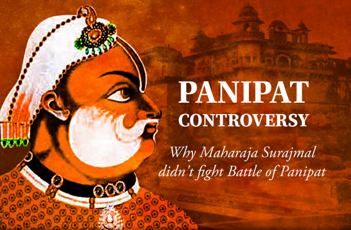 Panipat Controversy Why Maharaja Surajmal didn't fight the Battle of Panipat