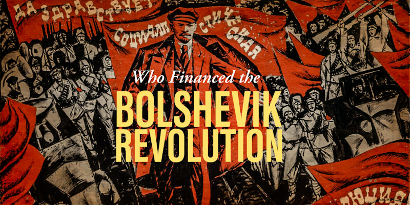 Who financed Bolshevik Revolution