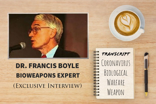 TRANSCRIPT Bioweapons Expert Dr Francis Boyle's Interview On Coronavirus