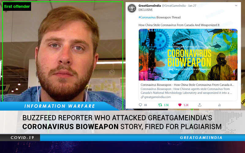 BuzzFeed Reporter Who Attacked GreatGameIndia's Coronavirus Bioweapon Story, Fired For Plagiarism