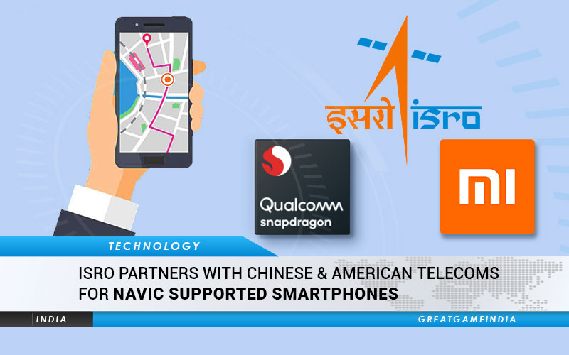 ISRO Partners With Chinese & American Telecoms For NavIC Navigation Supported Smartphones