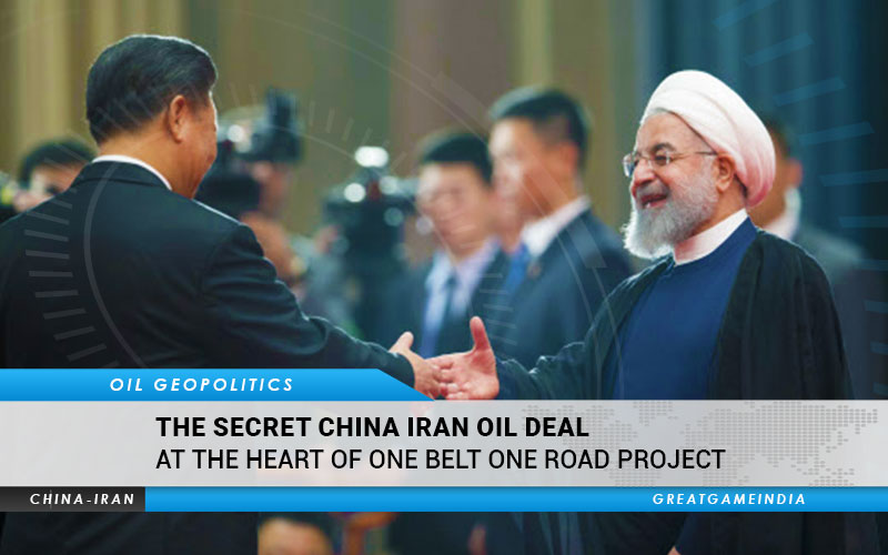 The Secret China Iran Oil Deal At The Heart Of One Belt One Road Project