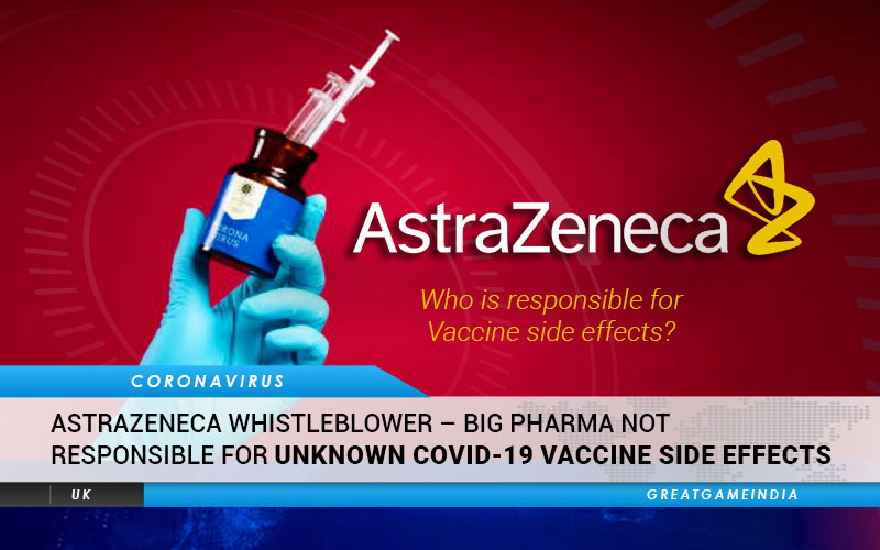 AstraZeneca WHISTLEBLOWER – Big Pharma Not Responsible For Unknown Side Effects Of COVID-19 Vaccine