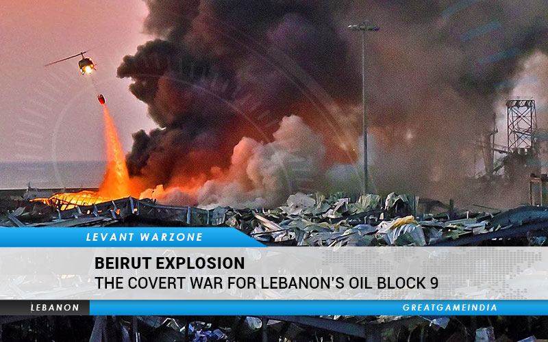 Beirut Explosion & The Covert War For Lebanon's Oil Block 9