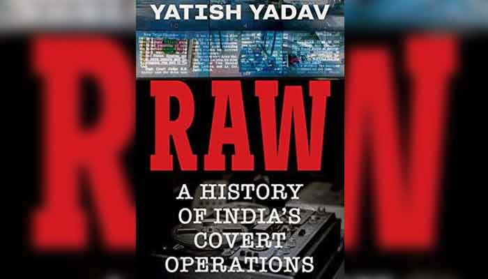 Covert Operations Of India's External Intelligence Agency RAW