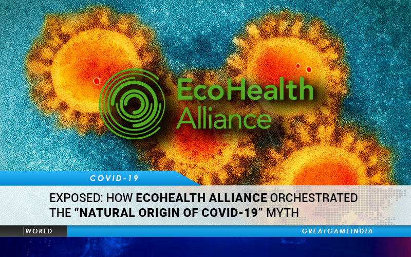 EXPOSED How Peter Daszak EcoHealth Alliance Orchestrated The Natural Origin Of Covid-19 Myth