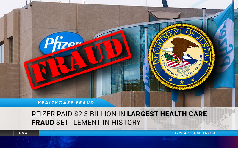 COVID-19 Vaccine Maker Pfizer Paid $2.3 Billion In Largest Healthcare Fraud Settlement in History