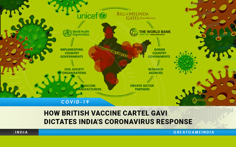 How British Vaccine Cartel GAVI Dictates India's Coronavirus Response