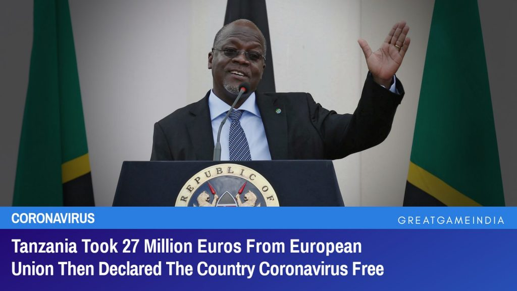 Tanzania Took 27 Million Euros From European Union Then Declared The Country Coronavirus Free