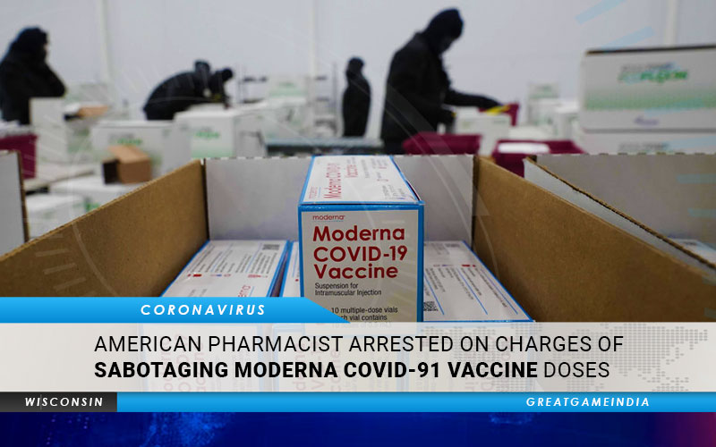 American Pharmacist Arrested For Sabotaging Moderna COVID-19 Vaccine Doses