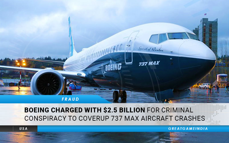 Boeing Charged With $2.5 Billion For Criminal Conspiracy To Coverup 737 Max Aircraft Crashes