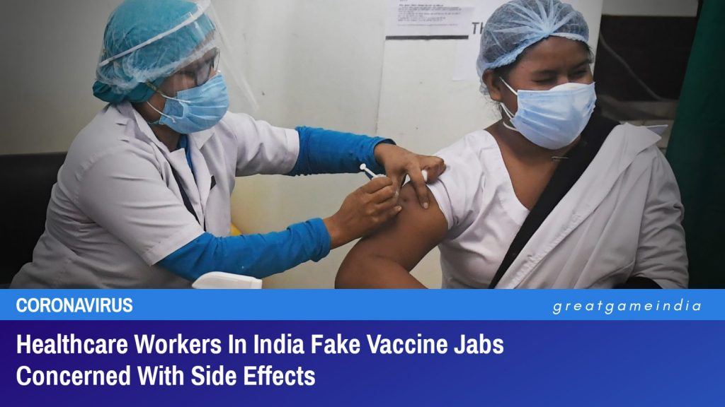 Healthcare Workers In India Fake COVID-19 Vaccine Jabs Concerned With Side Effects