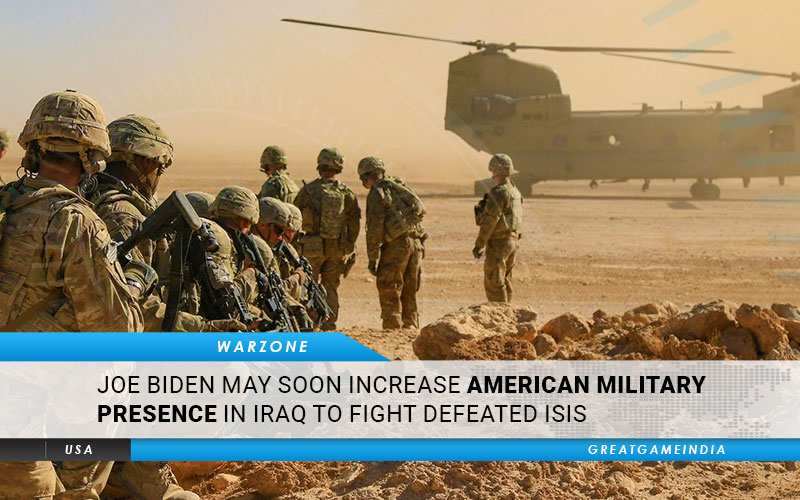 Joe Biden May Soon Increase American Military Presence In Iraq To Fight Defeated ISIS