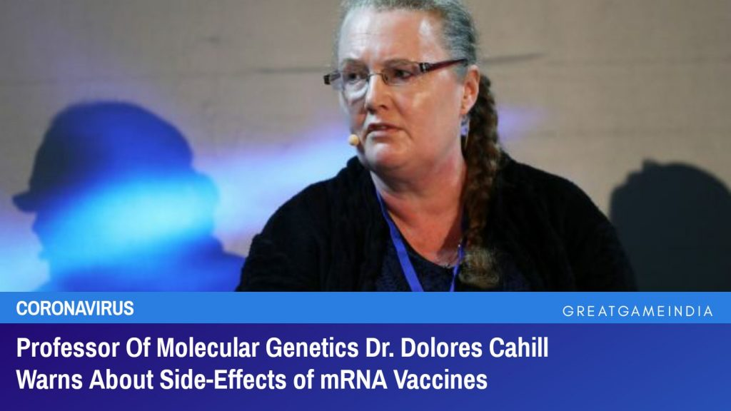 Professor Of Molecular Genetics Dr. Dolores Cahill Warns About Side-Effects Of mRNA Vaccines