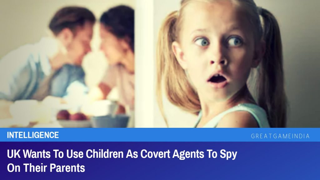 UK Wants To Use Children As Covert Agents To Spy On Their Parents