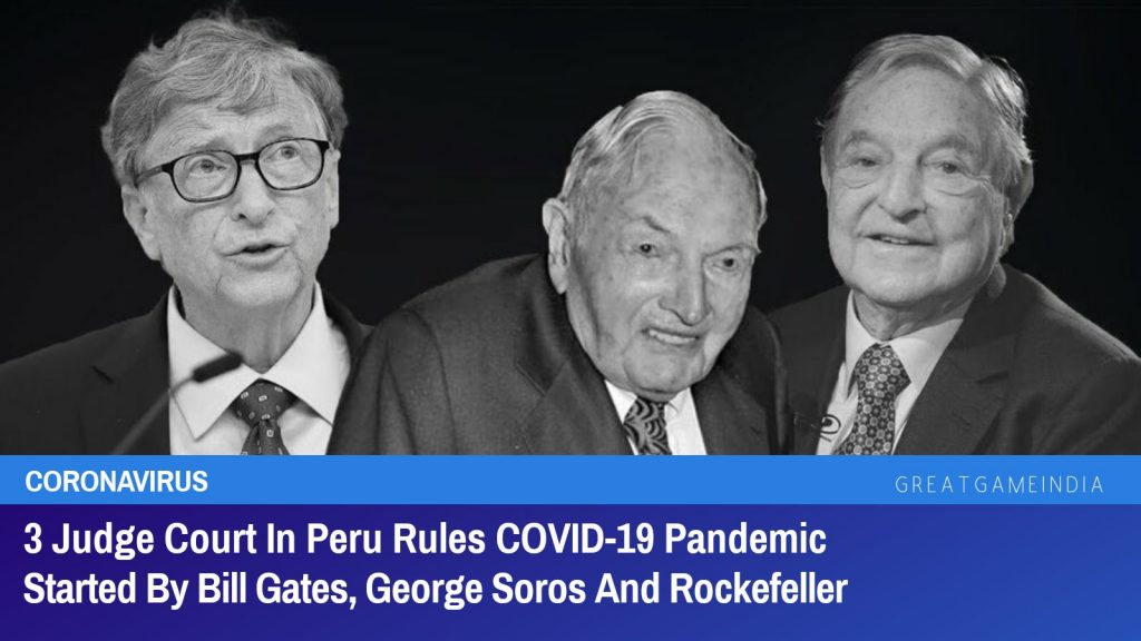 3 Judge Court In Peru Rules COVID-19 Pandemic Started By Bill Gates, George Soros And Rockefeller