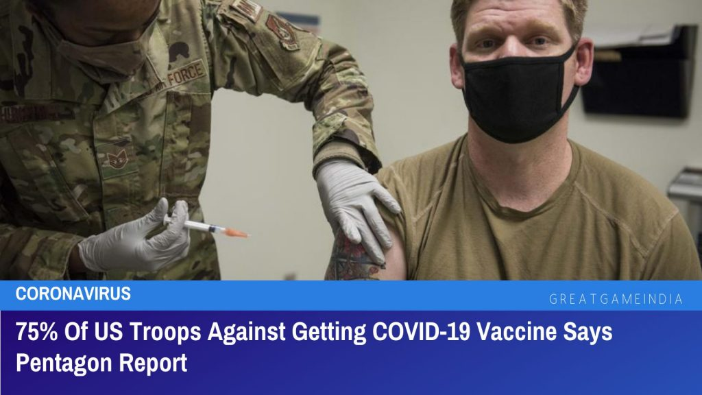 75% Of US Troops Against Getting COVID-19 Vaccine Says Pentagon Report