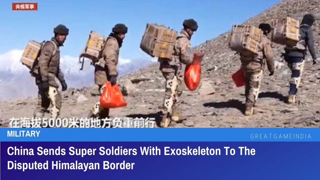 China Sends Super Soldiers With Exoskeleton To The Disputed Himalayan Border